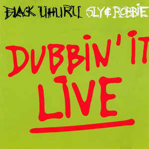 2001 - Dubbin it Live with Sly & Robbie
